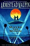 Maybe The Moon (0060924349) by Maupin, Armistead