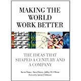 img - for Making the World Work Better: The Ideas That Shaped a Century and a Company (Paperback) by Kevin Maney, et al. book / textbook / text book