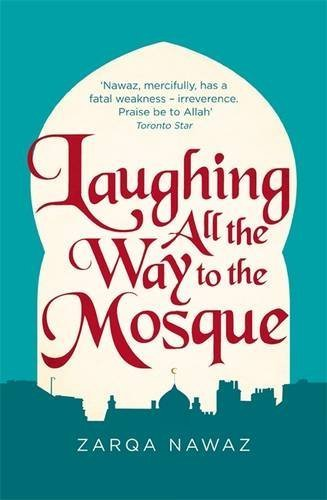 Laughing All the Way to the Mosque: The Misadventures of a Muslim Woman by Zarqa Nawaz (2016-05-17)