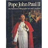 Pope John Paul II: An Authorized Biography (0688013937) by Longford, Lord
