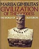 The Civilization of the Goddess (0062503375) by Marija Gimbutas