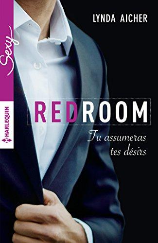 Tu assumeras tes désirs : T4 - Red Room