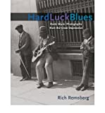 img - for [(Hard Luck Blues: Roots Music Photographs from the Great Depression)] [Author: Rich Remsberg] published on (March, 2010) book / textbook / text book