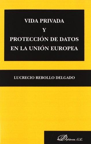 Vida privada y protección de datos en la Unión Europea
