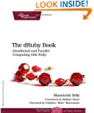 The dRuby Book: Distributed and Parallel Computing with Ruby