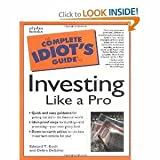 The Complete Idiots Guide to Investing like a Pro