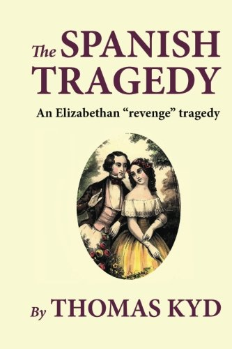 spanish tragedy essay The spanish tragedy - the spanish tragedy by thomas kyd is a founder play of the tragedy during the elizabethan period since it raises important issues of this time, such as the cruel and unfair death, revenge, social status as well as allegiance to the sovereign.