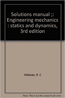 engineering mechanics statics and dynamics solution manual