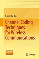 Channel Coding Techniques for Wireless Communications Front Cover
