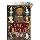 The Six Wives of Henry VIII (0802114970) by B. Alison Weir
