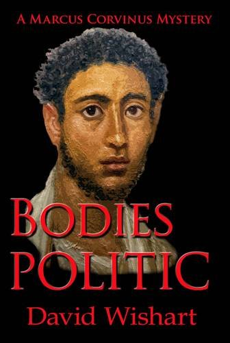 Bodies Politic (Marcus Corvinus, #13)