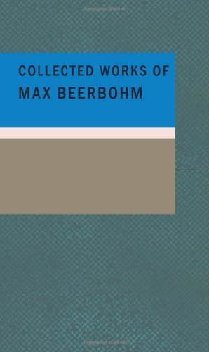 Image of The Works of Max Beerbohm
