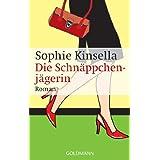 """Die Schn�ppchenj�gerin: Ein Shopaholic-Roman 1von """"Sophie Kinsella"""""""