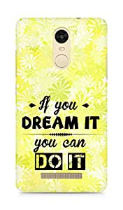 Amez If you can Dream it You can do it Back Cover For Xiaomi Redmi Note 3