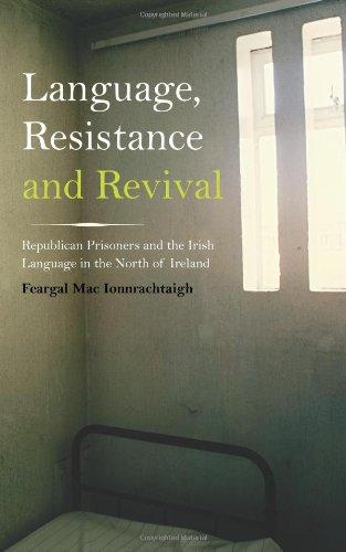语言、 电阻和复兴: 共和党的囚犯和爱尔兰北部的爱尔兰语