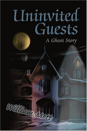 Uninvited Guests: A Ghost Story