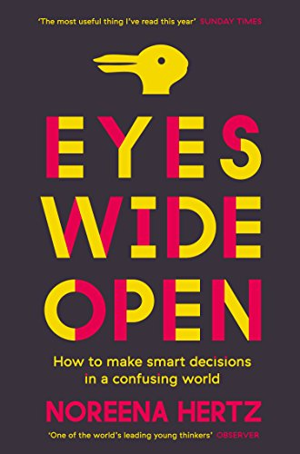 eyes-wide-open-how-to-make-smart-decisions-in-a-confusing-world