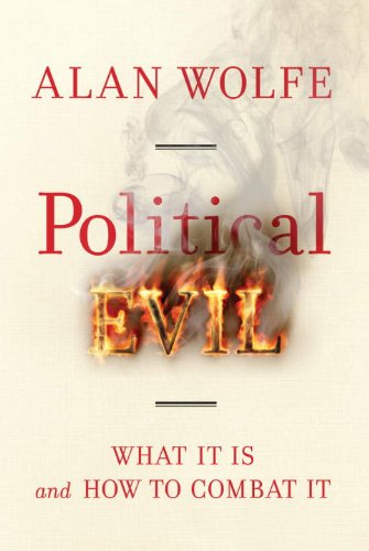 Political Evil: What It Is and How to Combat It