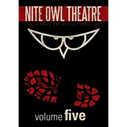 Nite Owl Theatre: The Archive Collection 1974-1991, Vol. 5