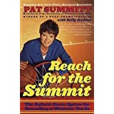 Reach For The Summit - Definite Dozen System For Succeeding At Whatever You Do ~ Sally Jenkins