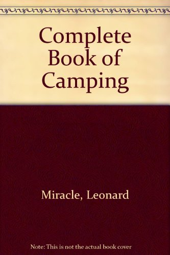 Complete Book of Camping (Outdoor Life) PDF