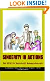 Sincerity in Actions: The Story of Baba Farid (True Stories of The Friends of Almighty Allah Book 1)