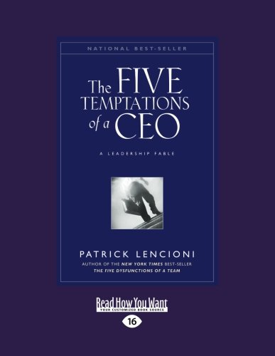 The Five Temptations of a CEO: A Leadership Fable (Large Print 16pt)