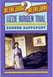 The Lizzie Borden Trial: Be the Judge. Be the Jury