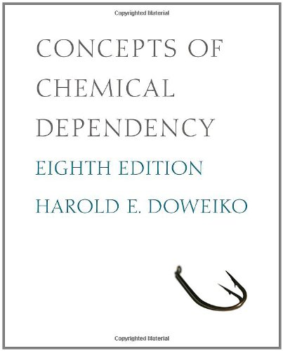 Concepts of Chemical Dependency, 8th Edition (Substance...