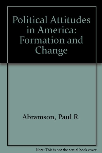 Political Attitudes in America: Formation and Change