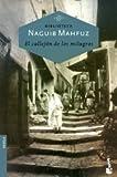 El callejón de los milagros (Biblioteca Naguib Mahfuz)