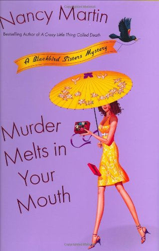 Image of Murder Melts in Your Mouth (Blackbird Sisters Mysteries, No. 7)