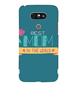 Best Mom in the World 3D Hard Polycarbonate Designer Back Case Cover for LG G5 :: LG G5 H850 H820 VS987 LS992 H860N US992