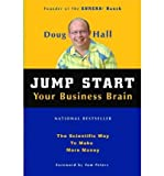 img - for [(Jump Start Your Business Brain: Scientific Ideas and Advice That Will Immediately Double Your Business Success Rate)] [Author: Doug Hall] published on (April, 2005) book / textbook / text book