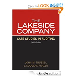 the lakeside company auditing cases 1 The lakeside company: auditing cases solutions manual 12e table of contents john m trussel and j douglas frazer a note on ethics, fraud and sox questions 2 a note on research assignments 3 introductory case 5 case 1 14 case 2 22 case 3 33 case 4 44 case 5 58 case 6 74 case 7 82 case 8 92 case 9 101.