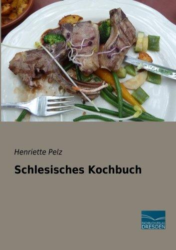 Schlesisches Kochbuch (German Edition) by Henriette Pelz