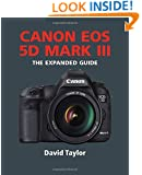 Canon EOS 5D Mark III (Expanded Guides)