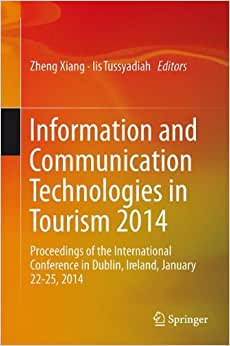 Download Information and Communication Technologies in Tourism 2014: Proceedings of the International Conference in Dublin, Ireland, January 21-24, 2014