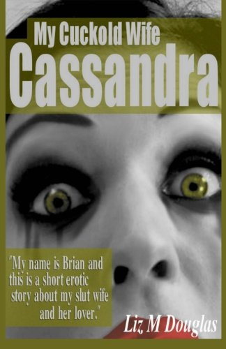 My Cuckold Wife Cassandra: Submissive Erotica and Romance