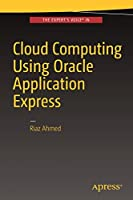 Cloud Computing Using Oracle Application Express Front Cover