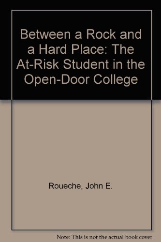 Between a Rock and a Hard Place: The At-Risk Student in the Open-Door College