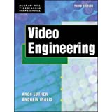 Video Engineering (McGraw-Hill Video/audio Engineering)