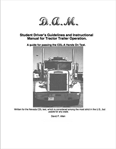 Allen, David - Student Driver's Guidelines and Instructional Manual for Tractor Trailer Operation: A guide for passing the CDL-A Hands On Test. (English Edition)