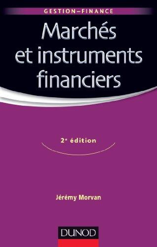Marchés et instruments financiers - 2e édition (Gestion - Finance)