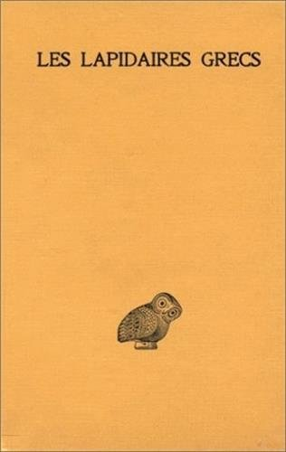 Les Lapidaires grecs: Lapidaire orphique. Kerygmes. Lapidaires d'Orph????e. Socrate et Denys. Lapidaire nautique. Damig????ron. Evax. (Collection Des Universites De France) (French Edition) by Robert Halleux (2003-01-01)