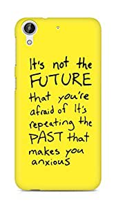 AMEZ its not the future that you are afraid of past Back Cover For HTC Desire 626 G