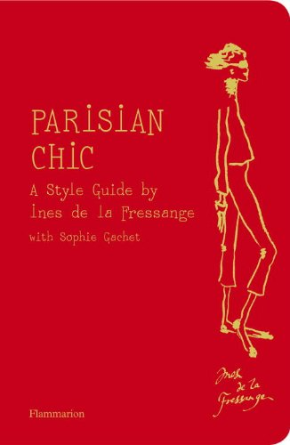 Parisian Chic A Style Guide By Ines De La Fressange The