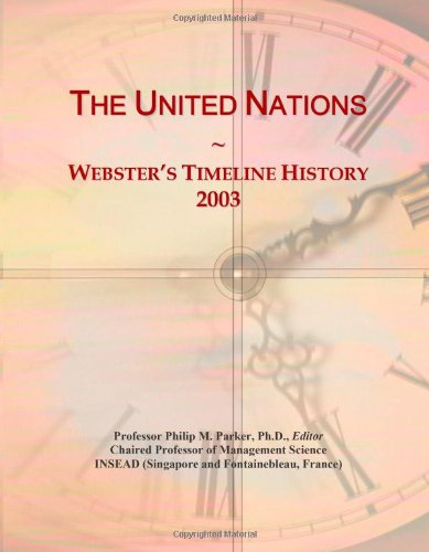 The United Nations: Webster's Timeline History, 2003