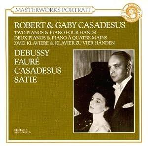 Robert & Gaby Casadesus: Two Piano & Piano Four Hand Recital