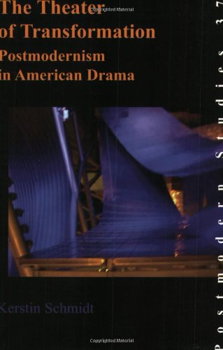 The Theater of Transformation: Postmodernism in American Drama (Postmodern Studies 37)